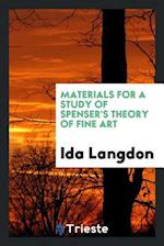 Materials for a Study of Spenser's Theory of Fine Art