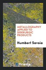 Metallography Applied to Siderurgic Products