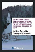 The Modern Greek Grammar of Julius David, Formerly One of the Profession in the Greek College of Scio af George Winnock, Julius David