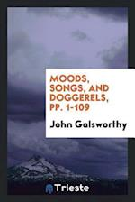 Moods, Songs, and Doggerels, pp. 1-109