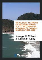 The Musical Yearbook of the United States; Vol. X; Including the Dominion of Canada; Season of 1892-1893