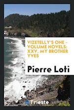 Vizetelly's One - Volume Novels: XXV. My Brother Yves