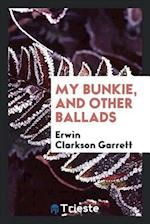 My Bunkie, and Other Ballads
