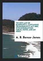 The New Law of Bankruptcy: Containing the Bankruptcy Act 1883, with Introduction, Tables, Notes, and an Index