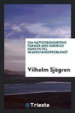 Om Rättsstridighetens Former Med Särskild Hänsyn till Skadeståndsproblemet