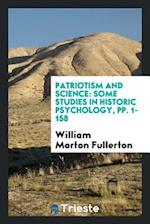 Patriotism and Science: Some Studies in Historic Psychology, pp. 1-158