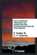 Petit Cours De Versions; Or, Exercises for Translating English into French