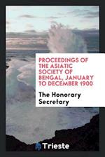 Proceedings of the Asiatic Society of Bengal, January to December 1900