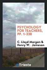 Psychology for Teachers, pp. 1-238