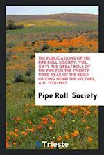 The Publications of the Pipe Roll Society. Vol. XXVI. The Great Roll of the Pipe for the Twenty-Third Year of the Reign of King Henri the Second, A.D.