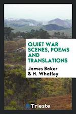 Quiet War Scenes, Poems and Translations