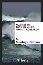 Masters of Russian Music. Rimsky-Korsakof