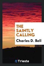 The Saintly Calling