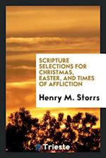 Scripture Selections for Christmas, Easter, and Times of Affliction