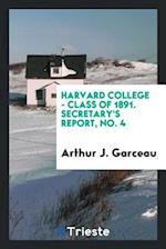 Harvard College - Class of 1891. Secretary's Report, No. 4