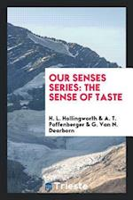Our Senses Series: The Sense of Taste