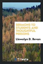 Sermons to Students and Thoughtful Persons af Llewelyn D. Bevan