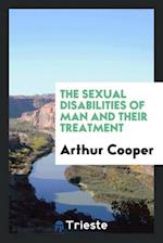 The Sexual Disabilities of Man and Their Treatment