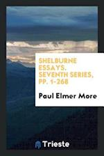 Shelburne Essays. Seventh Series, pp. 1-268