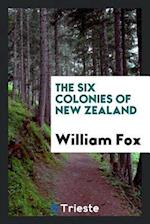 The Six Colonies of New Zealand