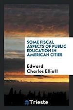 Some Fiscal Aspects of Public Education in American Cities