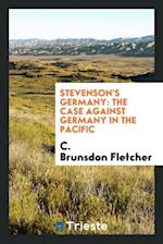Stevenson's Germany: The Case Against Germany in the Pacific