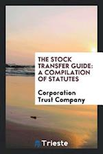 The Stock Transfer Guide: A Compilation of Statutes