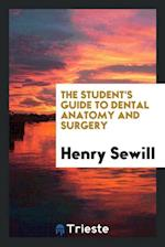 The Student's Guide to Dental Anatomy and Surgery