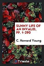 Sunny Life of an Invalid, pp. 1-290