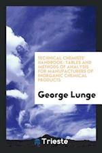 Technical Chemists' Handbook: Tables and Methods of Analysis for Manufacturers of Inorganic Chemical Products