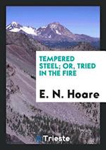 Tempered Steel; Or, Tried in the Fire