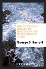 The Household Library of Erposition. The Temptation of Christ
