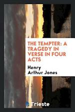 The Tempter: a Tragedy in Verse in Four Acts
