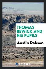 Thomas Bewick and His Pupils