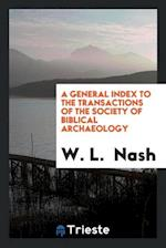 A General Index to the Transactions of the Society of Biblical Archaeology af W. L. Nash