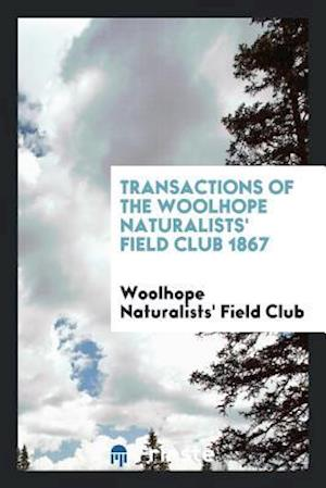 Transactions of the Woolhope Naturalists' Field Club 1867