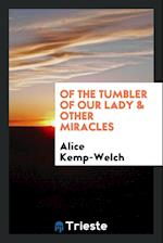 Of the Tumbler of Our Lady & Other Miracles