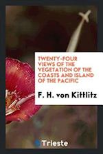 Twenty-Four Views of the Vegetation of the Coasts and Island of the Pacific