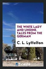 The White Lady and Undine. Tales from the German