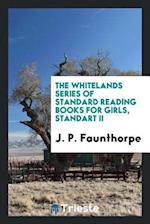 The Whitelands Series of Standard Reading Books for Girls, Standart II