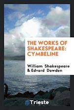 The Works of Shakespeare: Cymbeline
