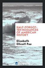 Half-Forgotten Romances of American History