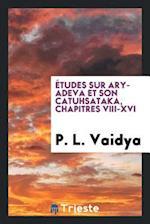 Etudes Sur Aryadeva Et Son Catuhsataka, Chapitres VIII-XVI af P. L. Vaidya