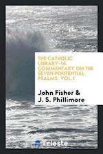 The Catholic Library-14. Commentary on the seven penitential psalms. Vol.1