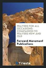Prayers for all occasions: companion to Prayers new and old af Forward Movement Publications