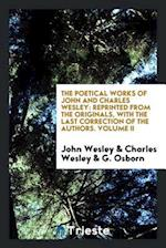 The Poetical Works of John and Charles Wesley: Reprinted from the Originals, with the Last Correction of the Authors. Volume II
