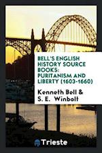 Bell's English History Source Books: Puritanism and Liberty (1603-1660)