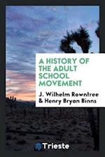 A History of the Adult School Movement af Henry Bryan Binns, J. Wilhelm Rowntree