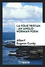 La folie Tristan : an Anglo-Norman poem