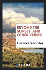 Beyond the sunset, and other verses
